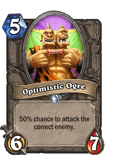Optimistic Ogre